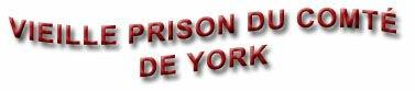 Vieille prison du comt� de York-Fredericton, New Brunswick
