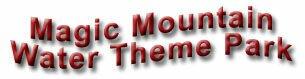Magic Mountain Water Theme Park-Moncton New Brunswick