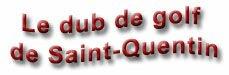 Le dub de golf de Saint-Quentin