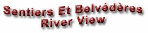 Sentiers Et Belvédères River View