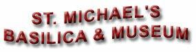 St. Michael's Basilica & Museum