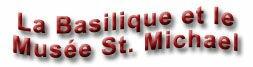 La Basilique et le Musée St. Michael