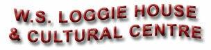 W.S. Loggie House & Cultural Centre
